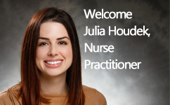Welcome Julia Houdek, Nurse Practitioner