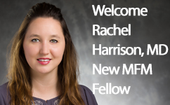Please Welcome Rachel Harrison, MD - Our Newest MFM Fellow