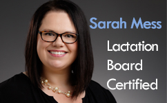 Sarah Mess, CNM, an International Board Certified Lactation Consultant® (IBCLC®)