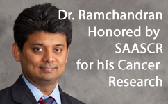 Dr. Ramchandran Receives SAASCR Award for his Cancer Research