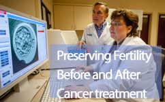 Preserving Fertility Before and After Cancer Treatment