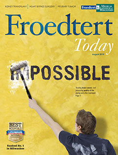 Froedtert Today August 2014: IMPOSSIBLE