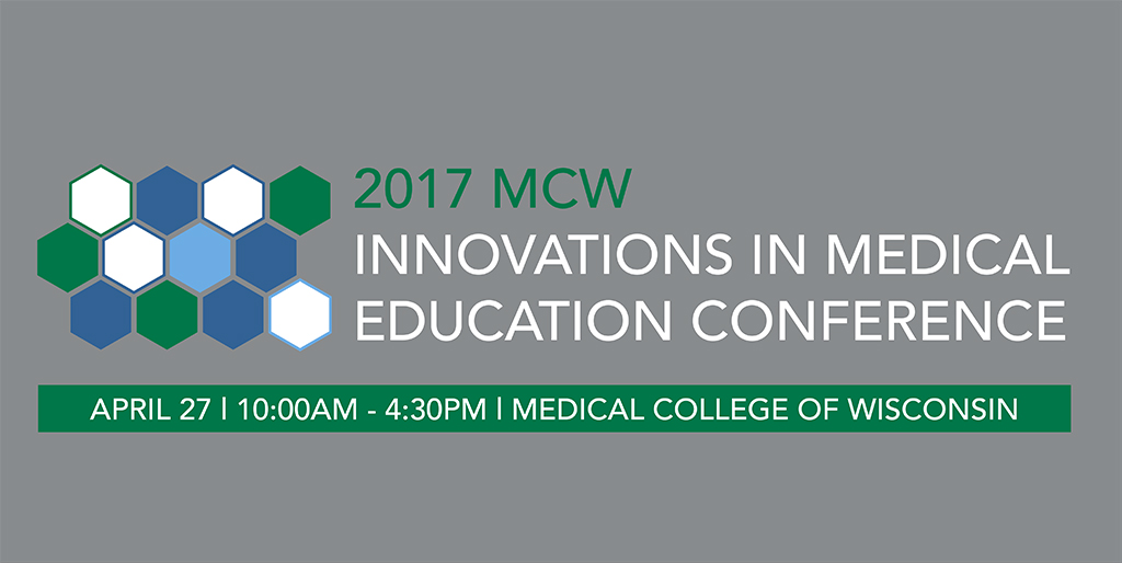 Faculty Presenting at MCW's Innovations in Medical Education Conference April 27