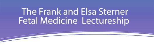 2017 Annual Sterner Lecture for Fetal Medicine