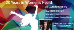 """20th Annual Women's Health Conference: """"20 Years in Women's Health"""" @ Harley-Davidson Museum® 