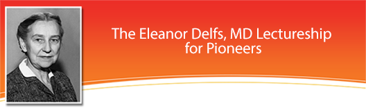 Eleanor Delfs Lectureship for Pioneers