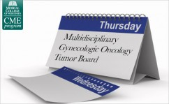 Multidisciplinary Gynecologic Oncology Tumor Board @ Cancer Center,  Conference Rm K